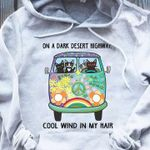 Cat On A Dark Desert Highway Cool Wind In My Hair Hippie Car Peace For Lovers T Shirt Hoodie Sweater