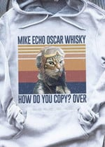 Cat Pilot Mike Echo Oscar Whisky How Do You Copy Over Vintage T Shirt Hoodie Sweater