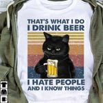 Cat That S What I Do I Drink Beer I Hate People And I Know Things Vintage T Shirt Hoodie Sweater