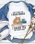Cat That S What I Do I Read Books I Drink Tea And I Know Things For Book Lover T Shirt Hoodie Sweater