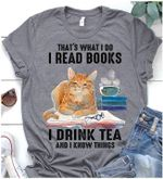 Cat That S What I Do Read Books Drink Tea And Know Things T Shirt Hoodie Sweater