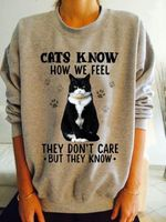 Cats Know How We Feel They Dont Care But They Know Birthday Gift For Cat Lover T Shirt Hoodie Sweater