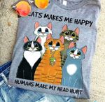 Cats Make Me Happy Humans Make My Head Hurt T Shirt Hoodie Sweater