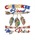 Cherokee Blood Runs Through My Veins For Native American T Shirt Hoodie Sweater