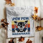 Chihuahua Pew Pew Madafakas T Shirt Hoodie Sweater