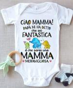 Ciao Mama Papa Mi Ha Detto Che Sei Fantastica Che Sarai Una Mamma Meravigliosa T Shirt Hoodie Sweater