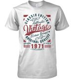 Classic Edition Authentic Vintage Original Quality Legend Since 1971 Exclusive T Shirt Hoodie Sweater