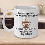 Coffee Spelled Backwards Is Eeffoc I Don T Give Eeffoc Until I Ve Had My Coffee T Shirt Hoodie Sweater