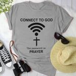 Connect To God The Password Is Prayer T Shirt Hoodie Sweater
