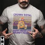Crown Royal Happy Water For Grumpy People Retro Wine Lovers T Shirt Hoodie Sweater