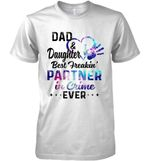 Dad Daughter Best Freakin Partner In Crime Ever Funny Galaxy Color Style T Shirt Hoodie Sweater