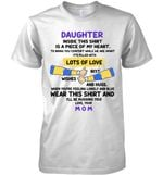 Daughter Inside This Shirt Is A Piece Of My Heart Wear This Shirt And I Ll Be Hugging You Love Your Mom