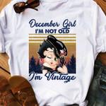December Girl Betty Boop I M Not Old I M Vintage T Shirt Hoodie Sweatshirt Sweater