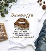 December Girl Hated By Many Loved By Plenty Heart On Sleeve Fire In Soul Mouth Can T Control Leopard Lips T Shirt Hoodie Sweater