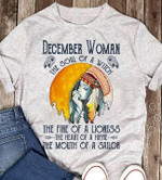 December Woman Soul Of Witch Fire Of Lioness Heart Of Hippie Mouth Of Sailor Tshirt