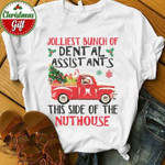 Dental Assistants This Side Of The Nuthouse Tshirt
