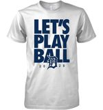 Detroit Tigers Let S Play Ball 2020 T Shirt Hoodie Sweater
