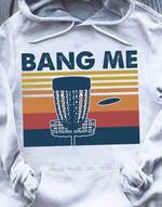 Disc Golf Bang Me Vintage