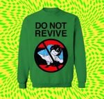 Do Not Revive Funny For Lovers T Shirt Hoodie Sweater