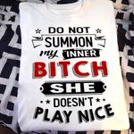 Do Not Summon My Inner She Doesn T Plaay Nice T Shirt Hoodie Sweater