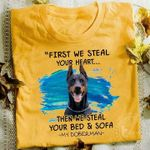 Doberman Pinscher First We Steal Your Heart Then We Teal You Bed And Sofa Dogs Lovers T Shirt Hoodie Sweater Sweater