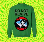 Do Not Revive Funny Scene For Lovers T Shirt Hoodie Sweater