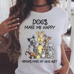 Dogs Make Me Happy Humans Make Me Head Hurt Tshirt Tshirt Hoodie Sweater