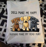 Dogs Make Me Happy Humans Make My Head Hurt Comic Style For Dog Lover T Shirt Hoodie Sweater