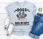 Dogs Make Me Happy Humans Make My Head Hurt T Shirt Hoodie 5 Sweater