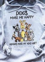 Dogsg Make Me Happy Humans Make My Head Hurt Dog Lovers Hoodie