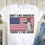Don T Like America There S The Door Statue Of Liberty For Lovers T Shirt Hoodie Sweater