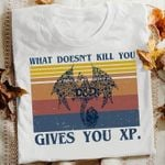 Dungeons And Dragons Game What Doesnt Kill You Gives You Xp For Gamer Vintage T Shirt