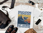 Education Is Important But Skiing Is Importanter Vintage Shirt