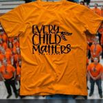 Every Child Matters For Lovers T Shirt Hoodie Sweater