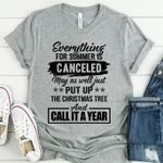Everything For Summer Is Canceled May As Well Just Put Up Christmas Tree And Call It A Year T Shirt Hoodie Sweater