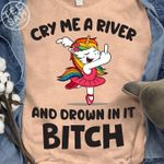 Fabulous Unicorn Cry Me A River And Drown In It Funny T Shirt Hoodie Sweater