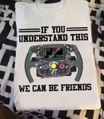 F1 Steering Wheel If You Understand This We Can Be Friends Tshirt Tshirt Hoodie Sweater