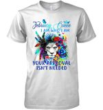 February Queen I Am Who I Am Your Approval Isn T Needed Lion With Flowers Colorful T Shirt Hoodie Sweater