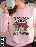 Fill Your House With Stacks Of Books In All The Crannies And All The Nooks For Lovers T Shirt Hoodie Sweater