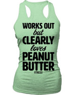 Fitness Works Out But Clearly Loves Peanut Butter Tank Top T Shirt Hoodie Sweater