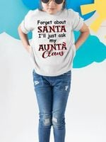 Forget About Santa I Ll Just Ask My Aunta Claus