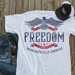 Freedom Unapologetically American T Shirt Hoodie Sweater