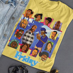 Friday Comedy Film Comic Style Funny For Fan T Shirt Hoodie Sweater Sweater