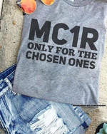 Funny MC1R Only For The Chosen Ones Shirt