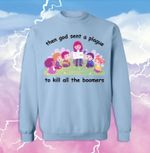 Funny Then God Sent A Plague To Kill All The Boomers T Shirt Hoodie 1 Sweater