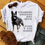 German Shepherd The True Warrior Fights Because He Loves Ones Behind Him T Shirt
