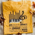 God Grant Me The Serenity To Accpet Things I Can Not Change And The Wisdom To Know When To Just Play Piano T Shirt Hoodie Sweater