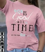 God Is Good All The Time And All The Time God Is Good T Shirt Hoodie Sweater