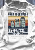 Grab Your Balls It S Canning Season Hoodie