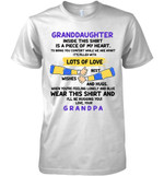 Granddaughter Inside This Shirt Is A Piece Of My Heart Wear This Shirt And I Ll Be Hugging You Love Your Grandpa